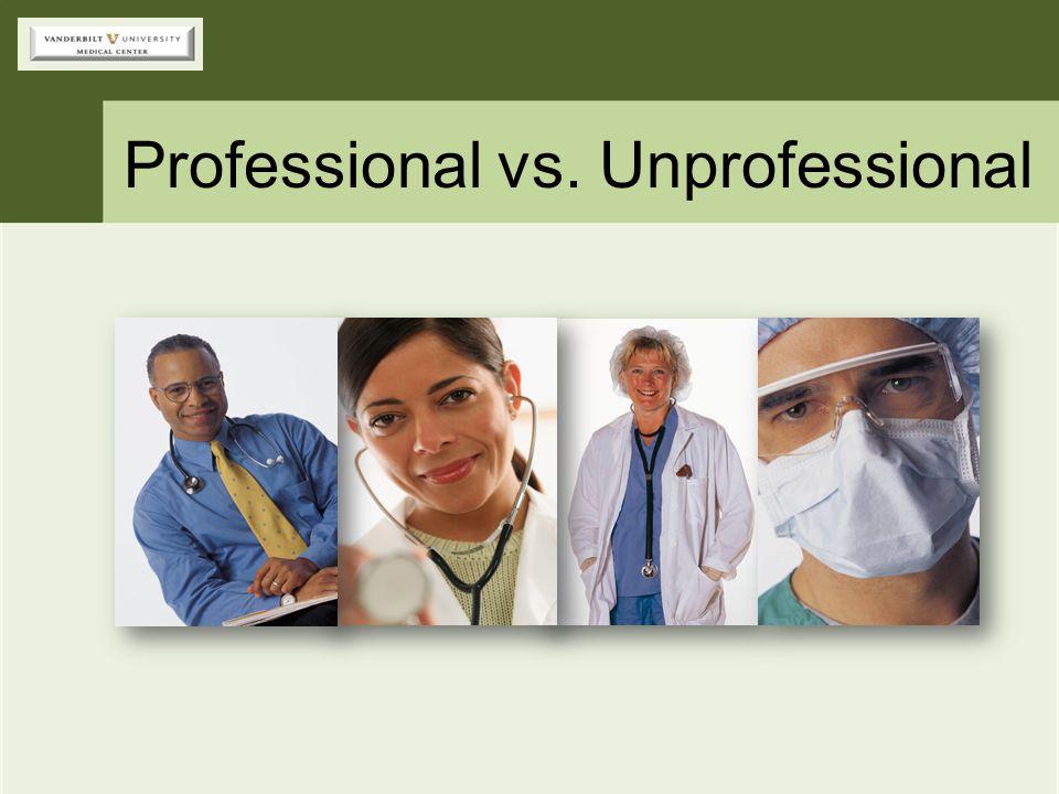 Professional vs. Unprofessional