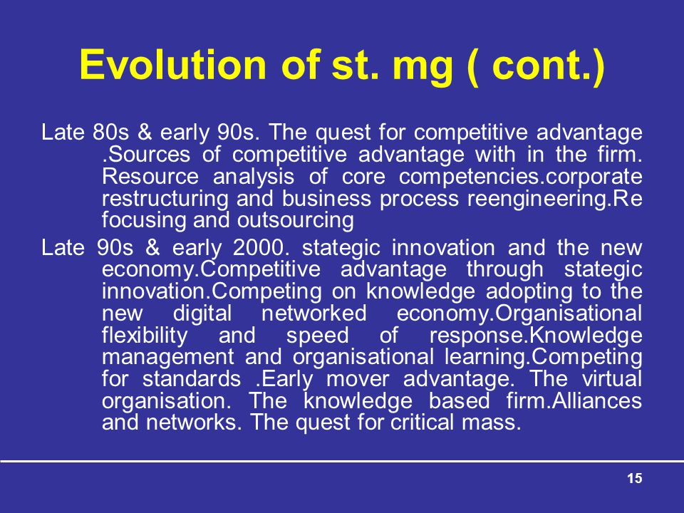 15 Evolution of st.mg ( cont.) Late 80s & early 90s.
