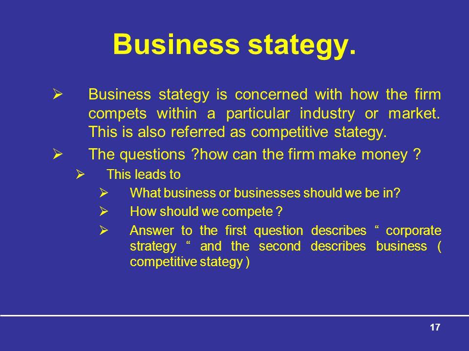 17 Business stategy.