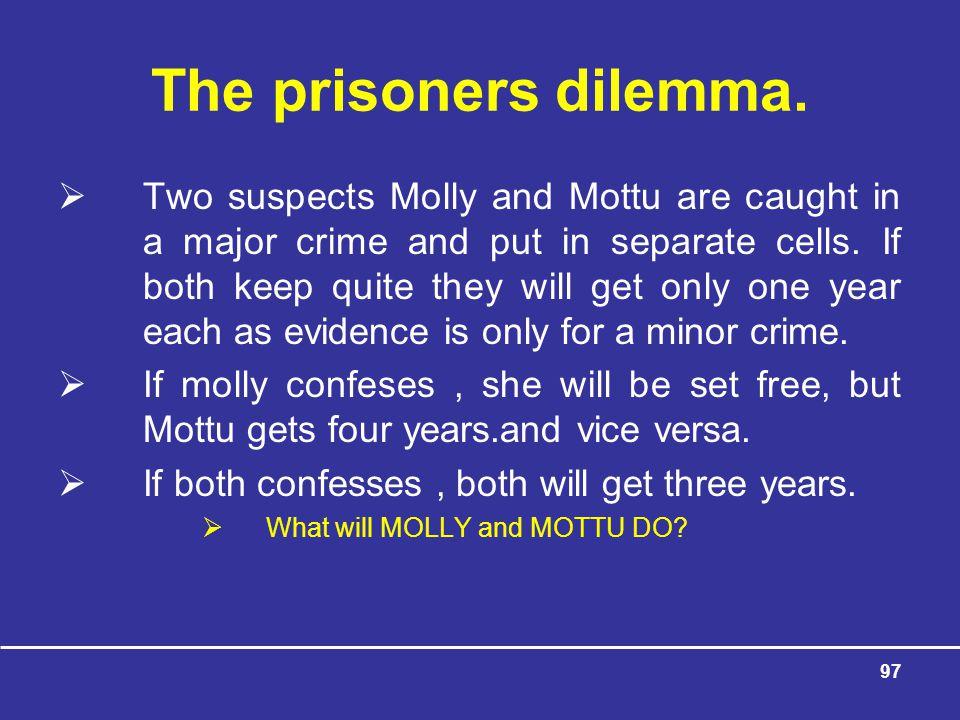 97 The prisoners dilemma.