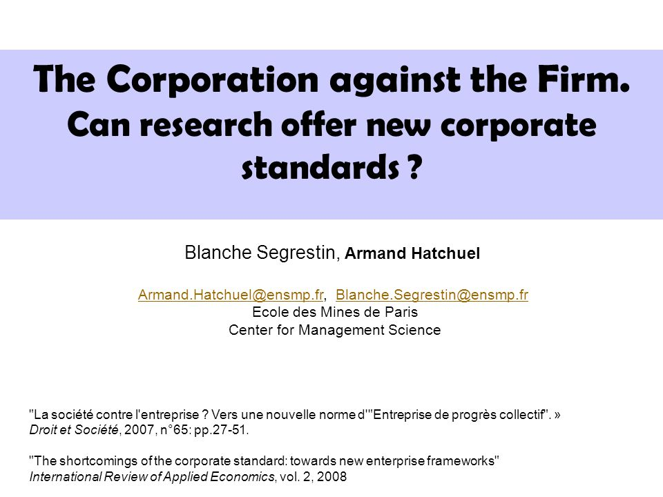 summary 1.Research issue : increasing tensions between management (and social) issues and the corporate model of the firm 2.The corporate model vs.