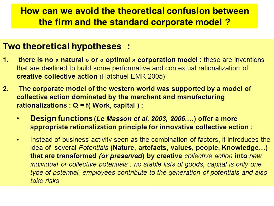 Two theoretical hypotheses : 1.