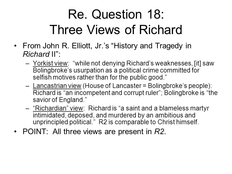 Re. Question 18: Three Views of Richard From John R.