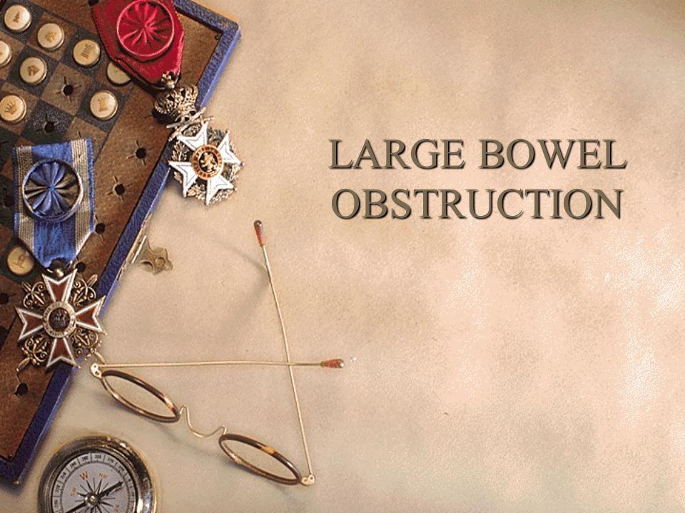 LARGE BOWEL OBSTRUCTION