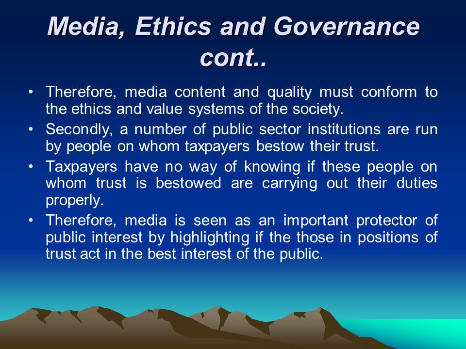 Media, Ethics and Governance cont..