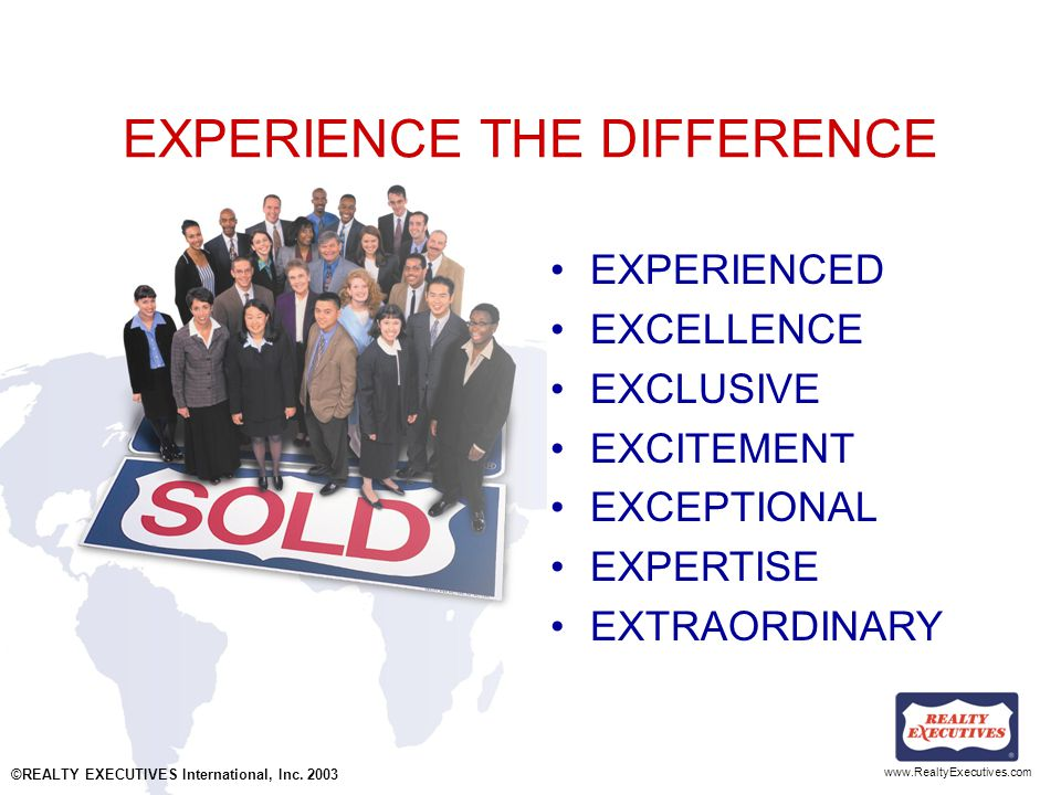 www.RealtyExecutives.com Marketing Plan Comprehensive CMA REALTY EXECUTIVES yard sign Multiple Listing Service Internet exposure REALTY EXECUTIVES Tour Color property brochures Open houses Alternative financing plans.