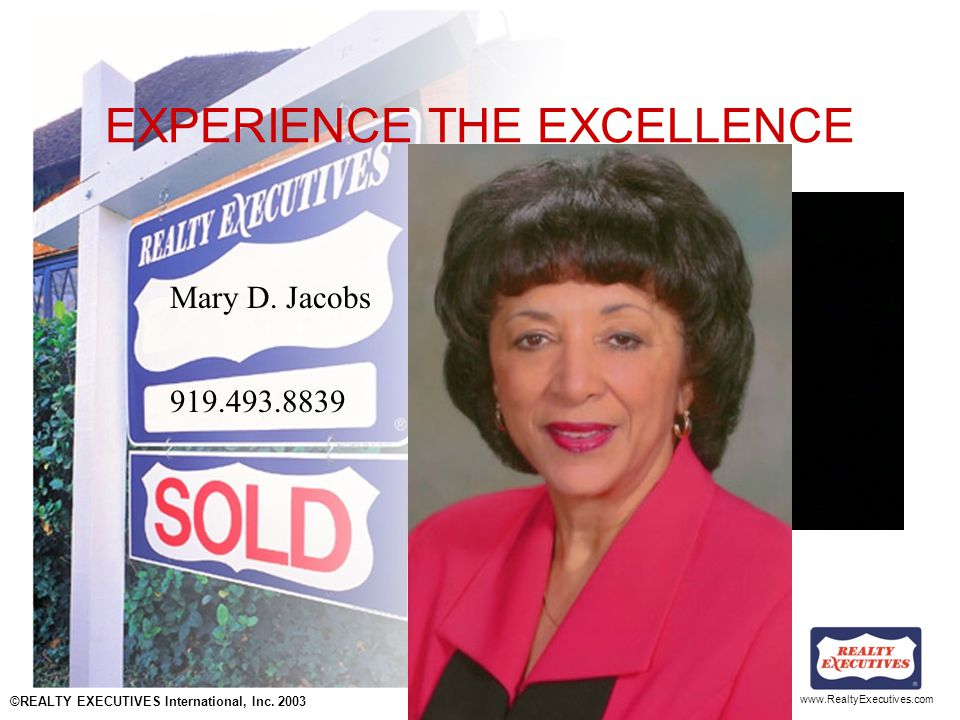 www.RealtyExecutives.com Across the country or around the world, take advantage of the REALTY EXECUTIVES experience in buying and selling.