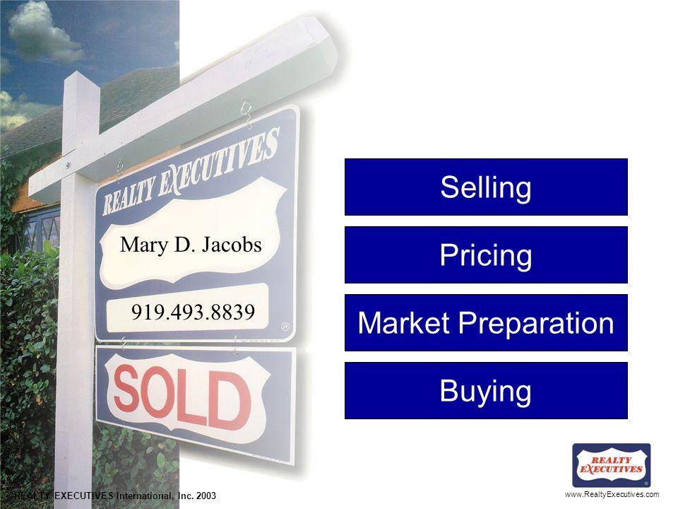 www.RealtyExecutives.com Pricing ©REALTY EXECUTIVES International, Inc. 2003