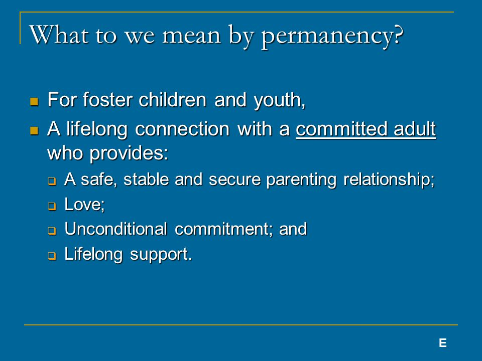 What to we mean by permanency.