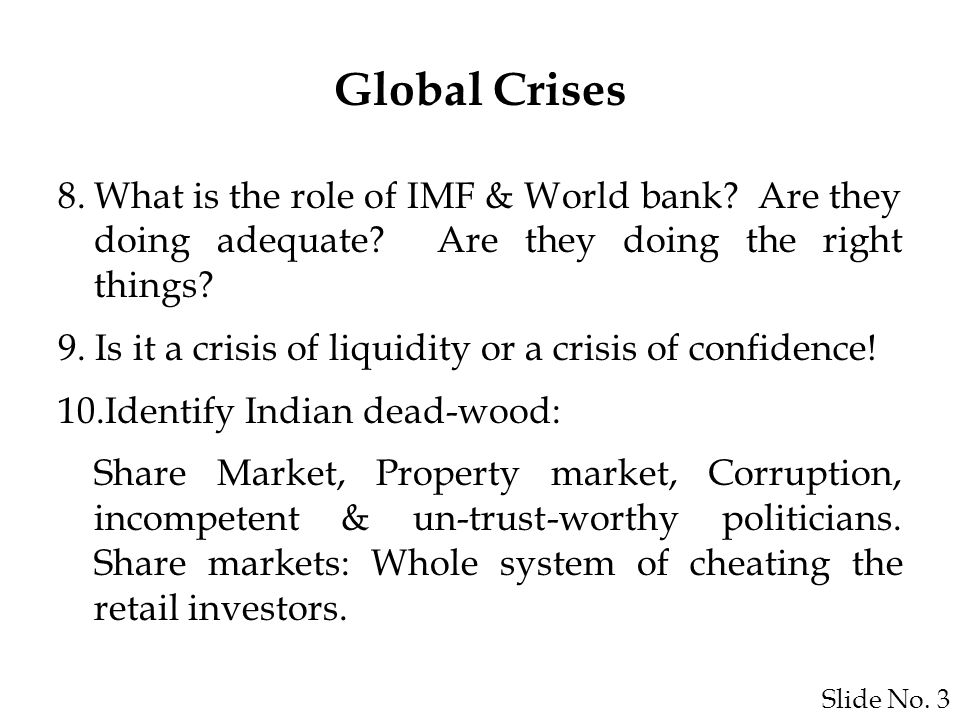 Slide No. 3 8.What is the role of IMF & World bank.