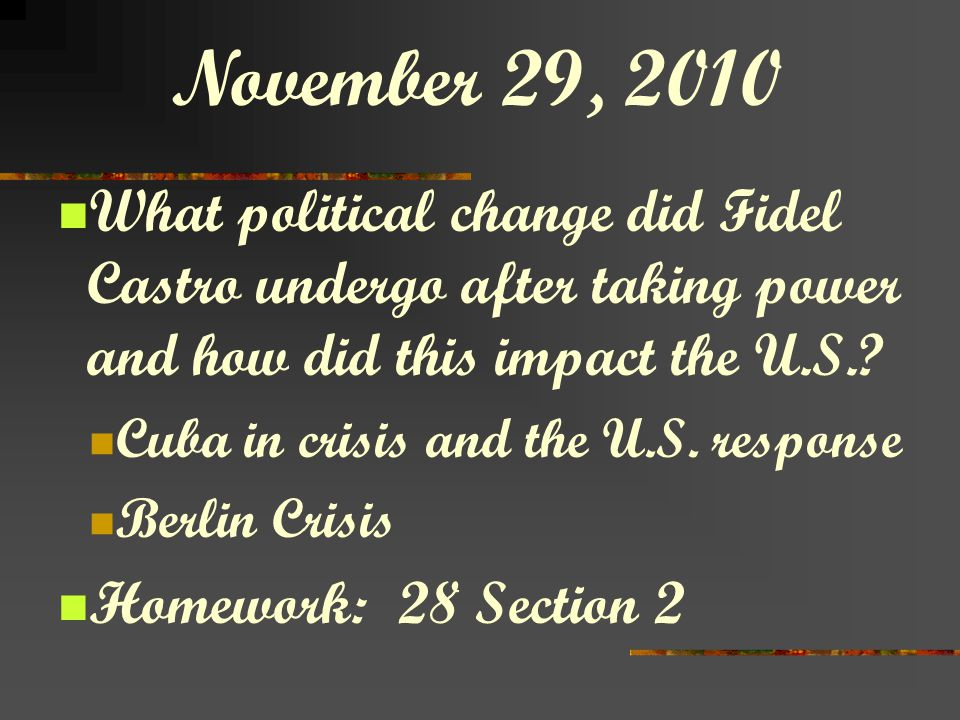 What political change did Fidel Castro undergo after taking power and how did this impact the U.S.? Cuba in crisis and the U.S. response Berlin Crisis