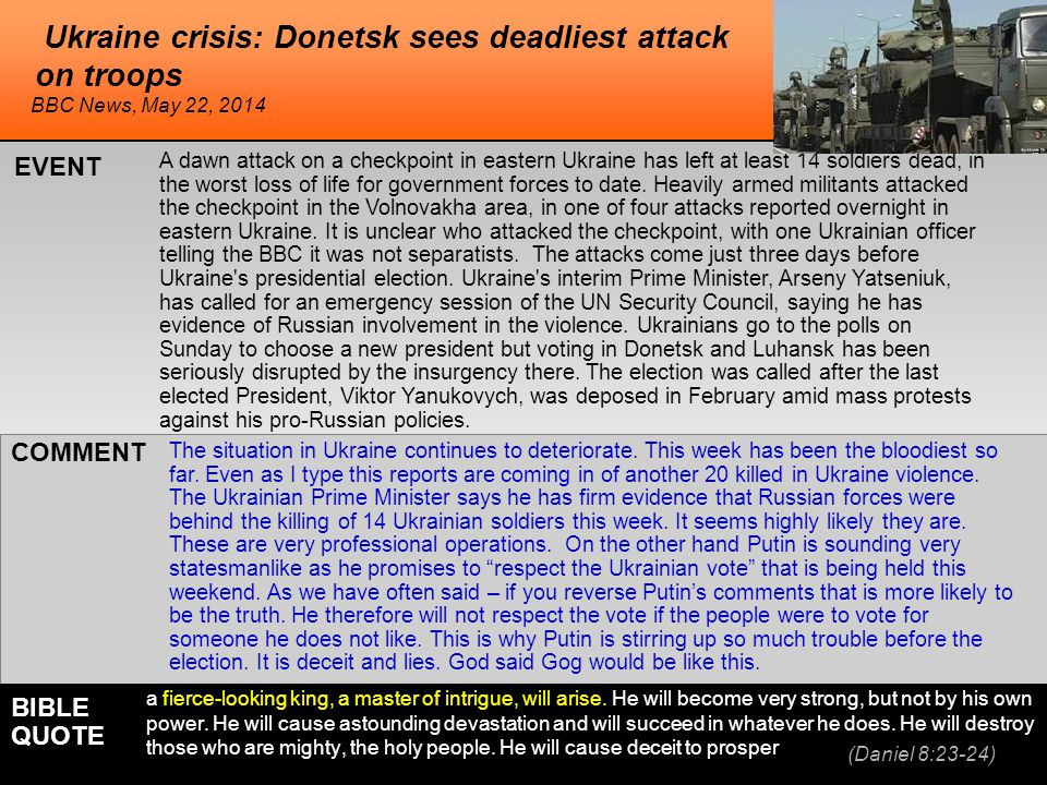 he Ukraine crisis: Donetsk sees deadliest attack on troops A dawn attack on a checkpoint in eastern Ukraine has left at least 14 soldiers dead, in the worst loss of life for government forces to date.