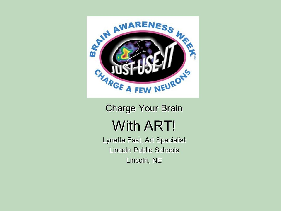 Charge Your Brain With ART.