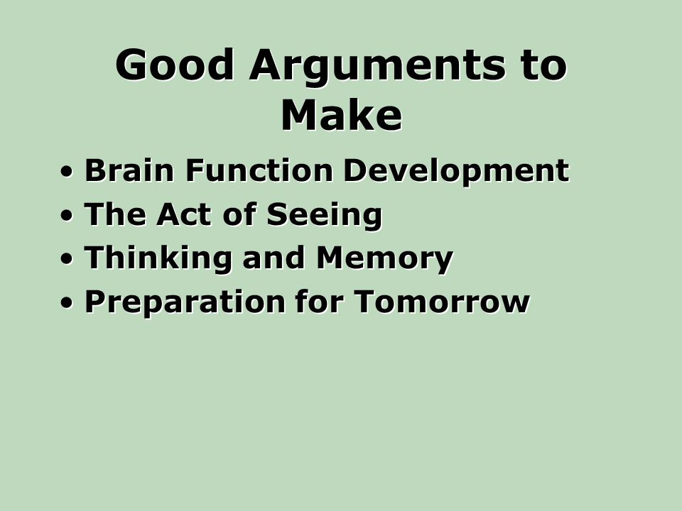 Good Arguments to Make Brain Function Development The Act of Seeing Thinking and Memory Preparation for Tomorrow Brain Function Development The Act of Seeing Thinking and Memory Preparation for Tomorrow