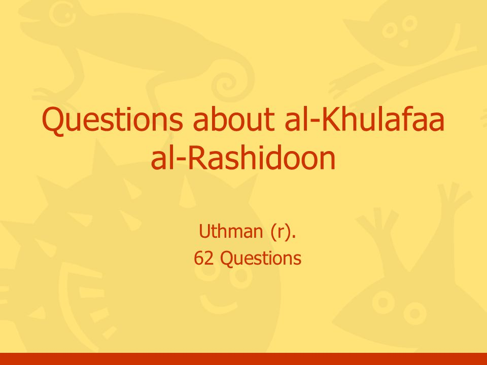Click for the answer Questions, Khulafaa, Uthman (r)52 How was Khalifa Uthman (r) killed.