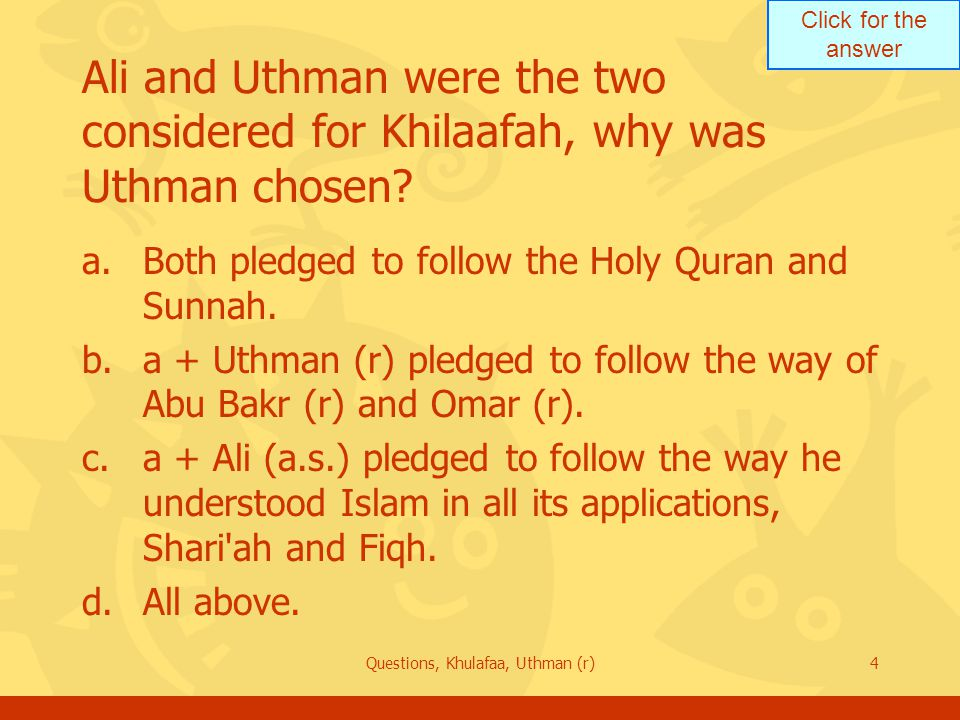 Click for the answer Questions, Khulafaa, Uthman (r)15 Who was instrumental in building the Muslim navy.