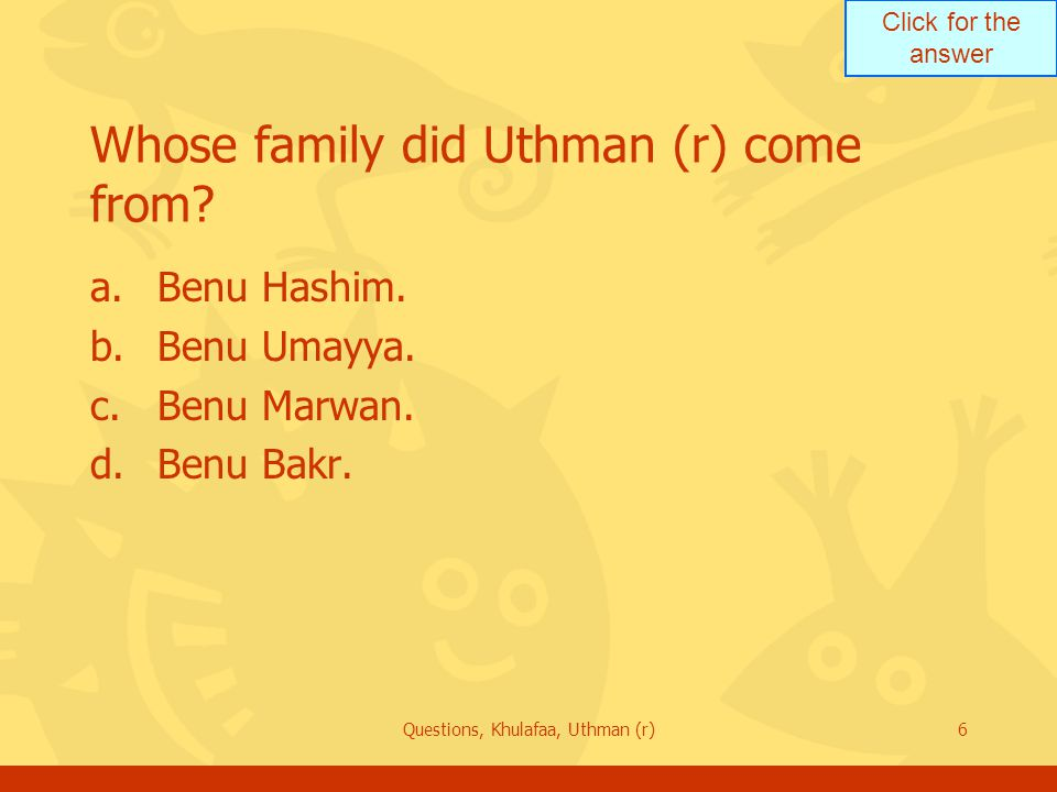 Click for the answer Questions, Khulafaa, Uthman (r)47 How was the administration of Uthman (r).