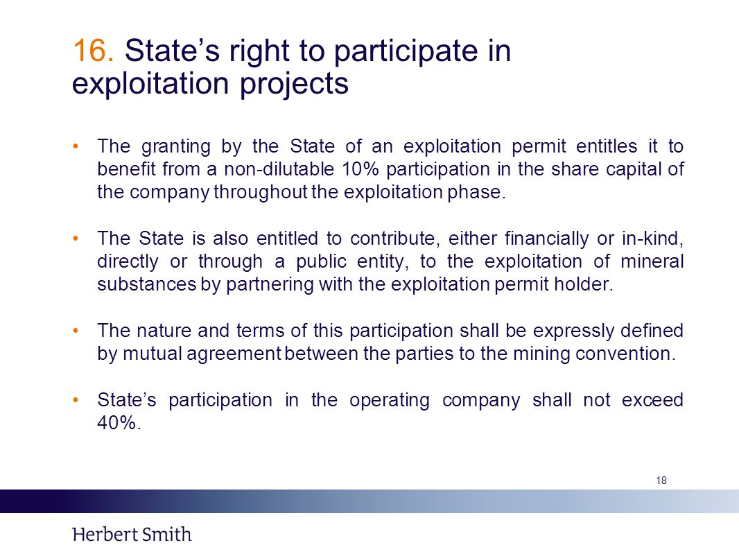 16. State's right to participate in exploitation projects The granting by the State of an exploitation permit entitles it to benefit from a non-diluta