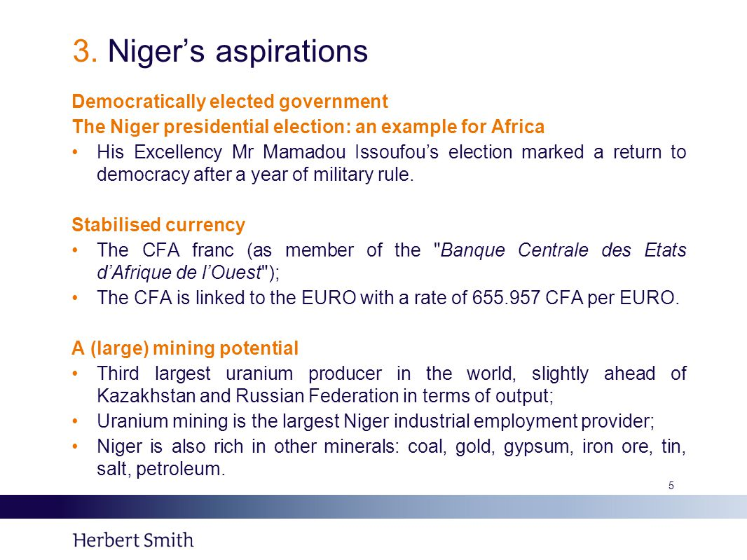 3. Niger's aspirations Democratically elected government The Niger presidential election: an example for Africa His Excellency Mr Mamadou Issoufou's e