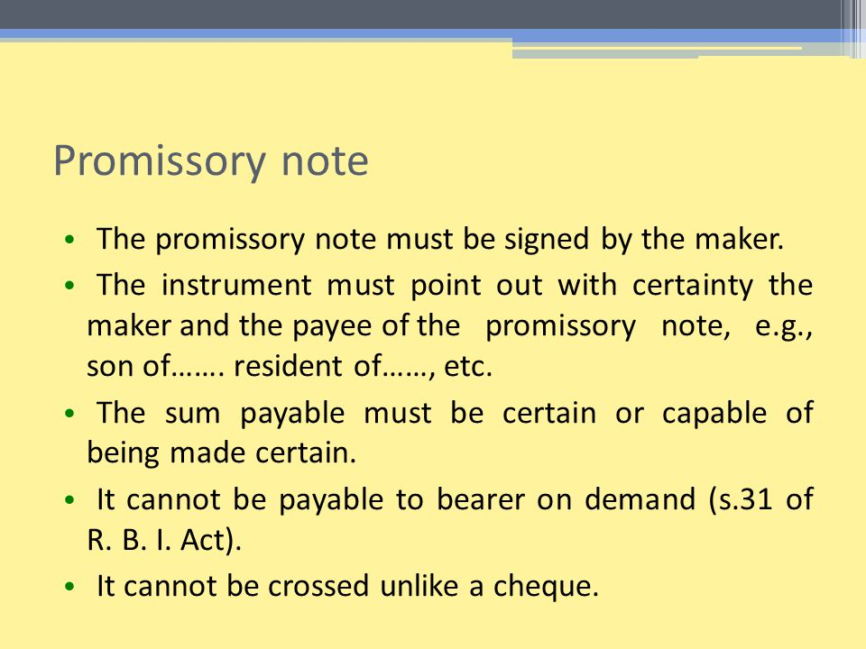 Promissory note The promissory note must be signed by the maker.