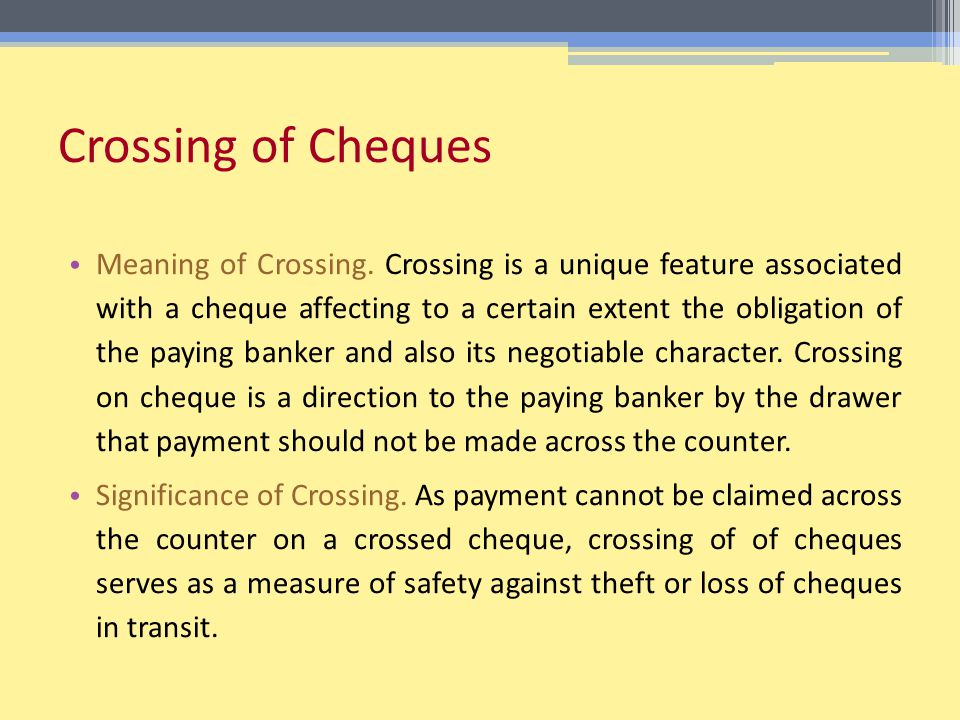 Crossing of Cheques Meaning of Crossing.