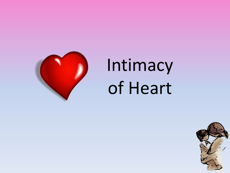 Intimacy of Heart
