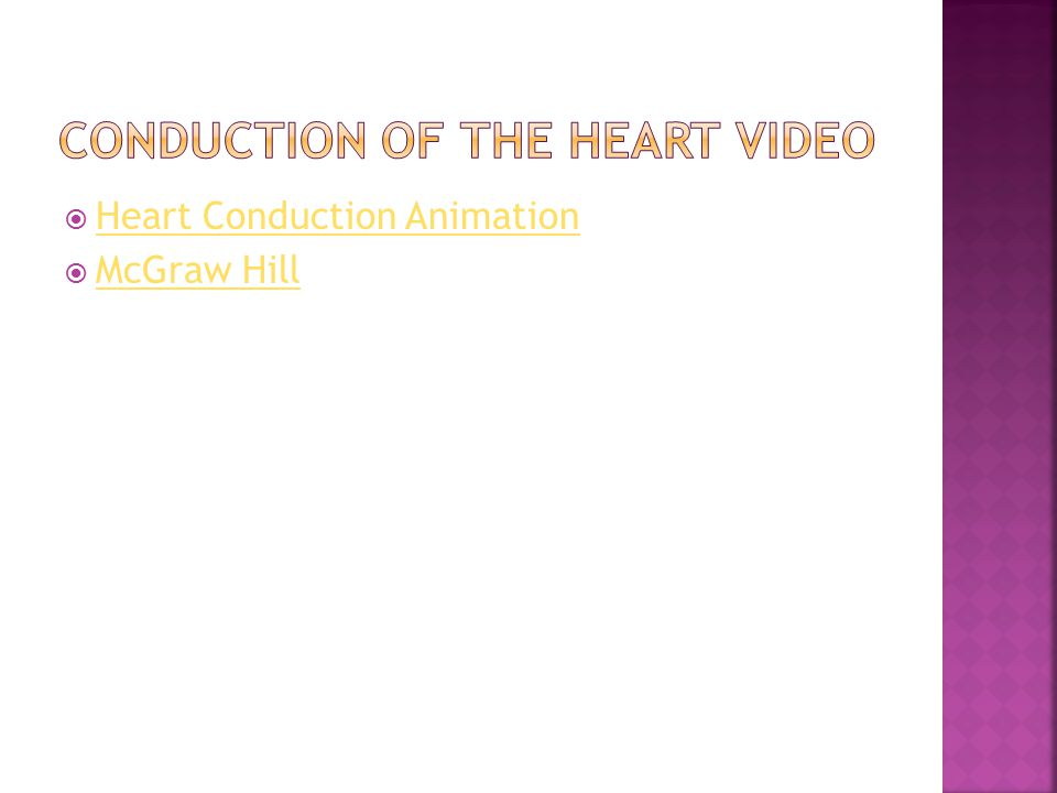  Heart Conduction Animation Heart Conduction Animation  McGraw Hill McGraw Hill