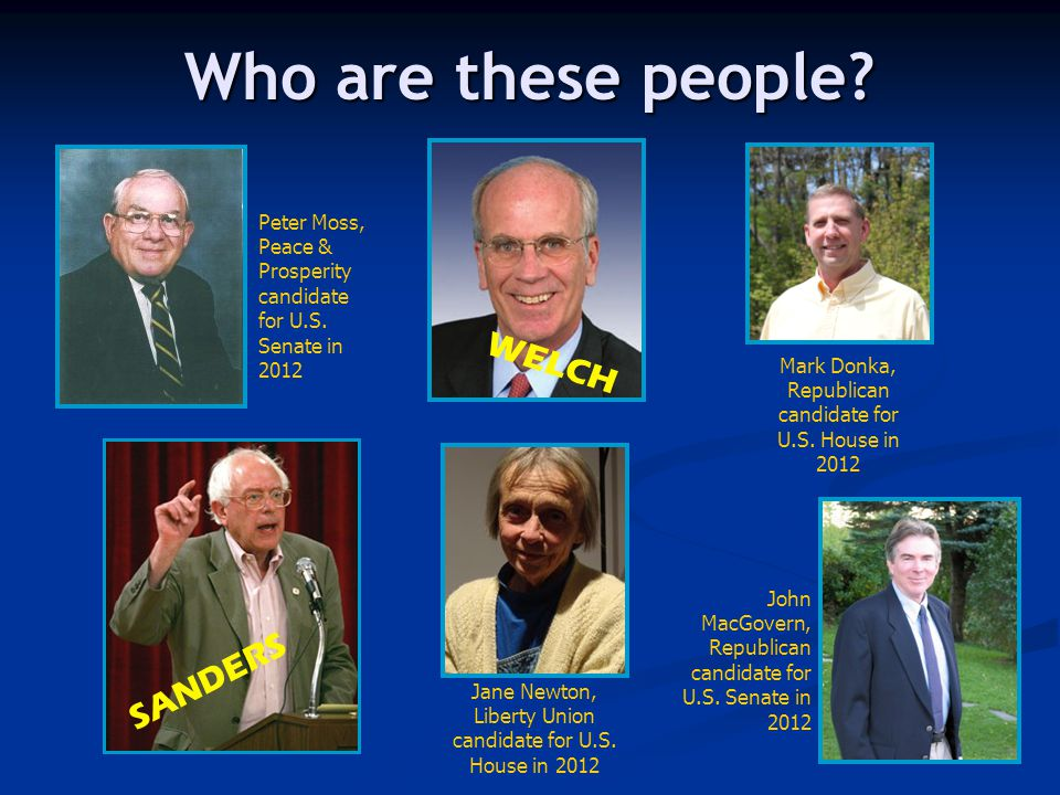 Who are these people? Peter Moss, Peace & Prosperity candidate for U.S. Senate in 2012 John MacGovern, Republican candidate for U.S. Senate in 2012 Ma