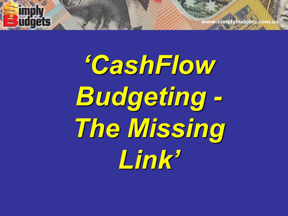 'CashFlow Budgeting - The Missing Link'
