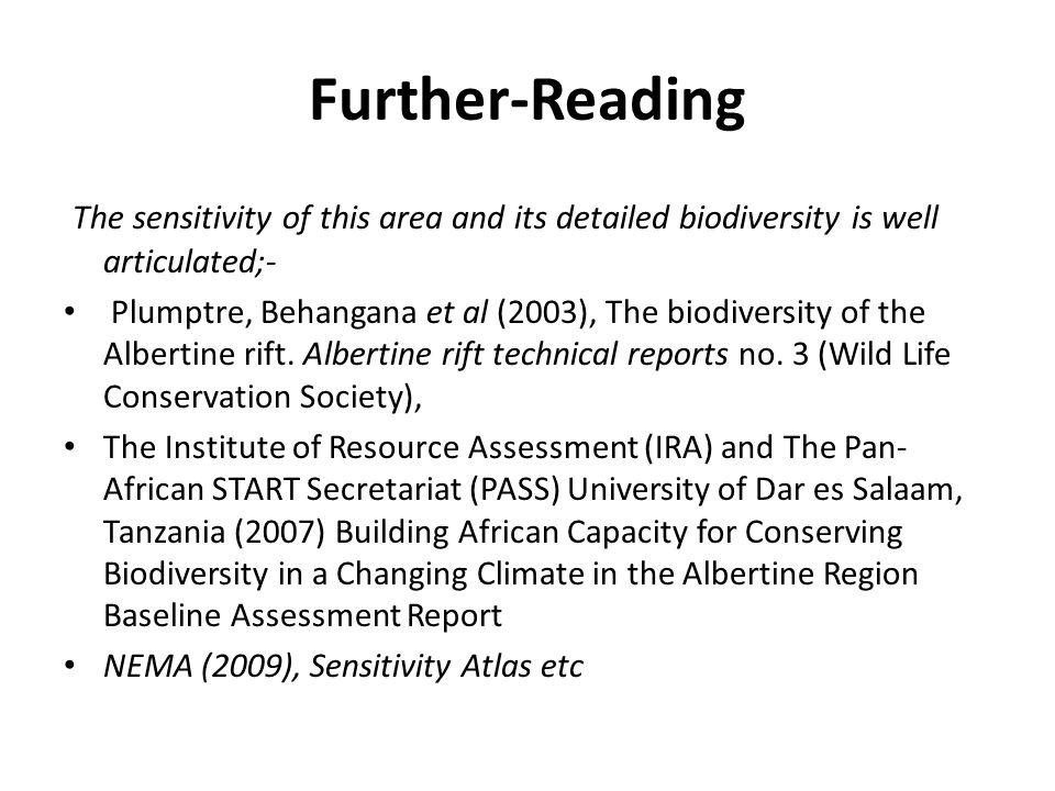 Further-Reading The sensitivity of this area and its detailed biodiversity is well articulated;- Plumptre, Behangana et al (2003), The biodiversity of