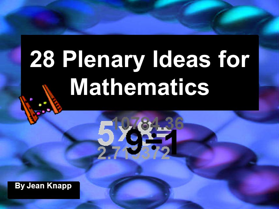 28 Plenary Ideas for Mathematics By Jean Knapp