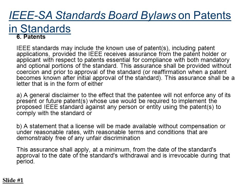 6. Patents IEEE standards may include the known use of patent(s), including patent applications, provided the IEEE receives assurance from the patent