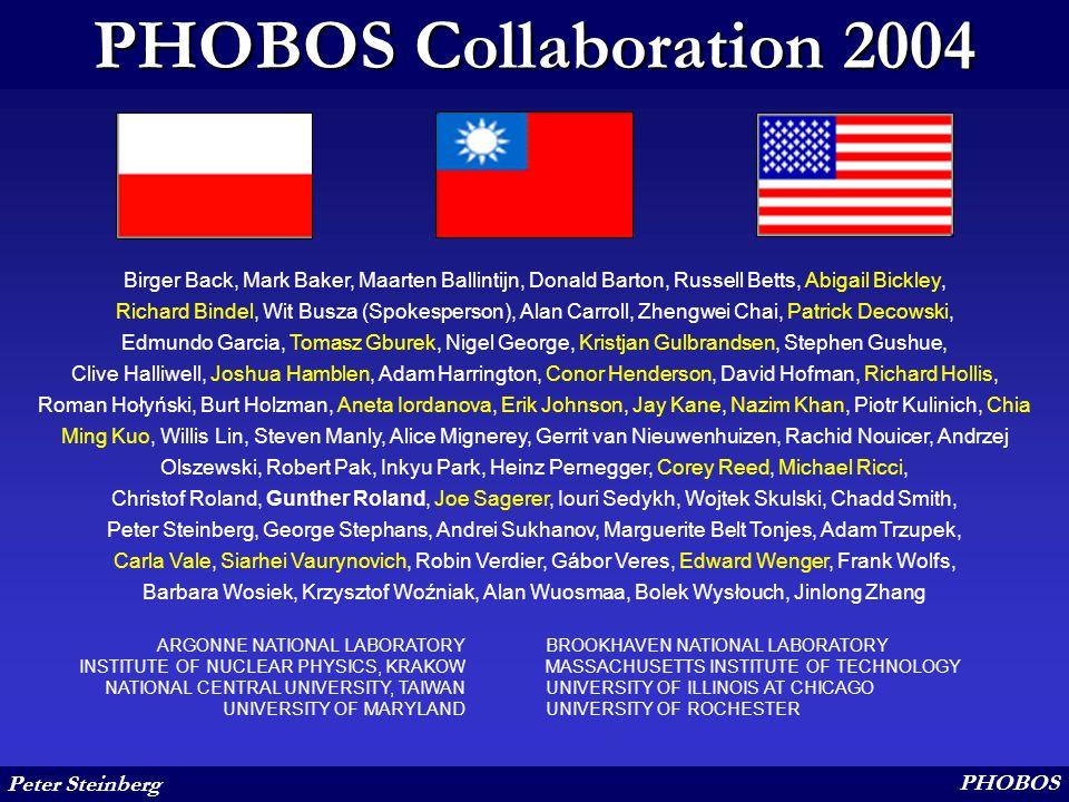 Peter Steinberg PHOBOS PHOBOS Collaboration 2004 Birger Back, Mark Baker, Maarten Ballintijn, Donald Barton, Russell Betts, Abigail Bickley, Richard B