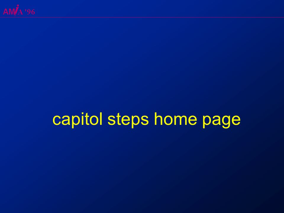 AM A 96 capitol steps home page