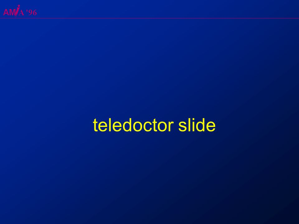 AM A 96 teledoctor slide