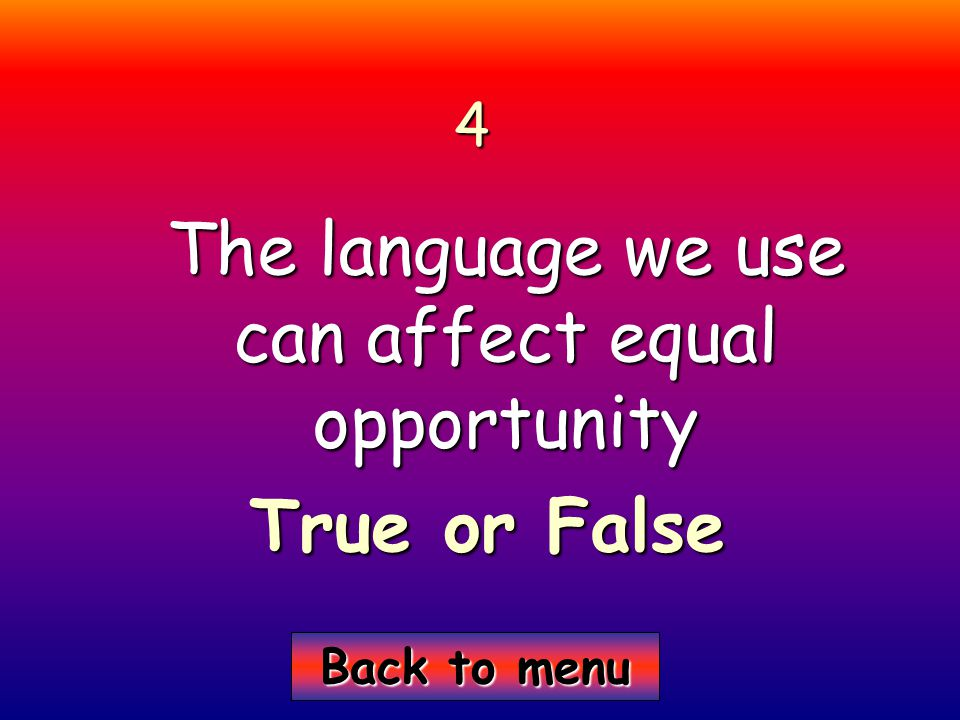 Back to menu Back to menu5 I actively plan E & D activities into my lessons? True or false
