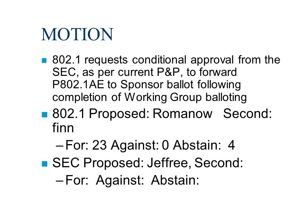 MOTION n 802.1 requests conditional approval from the SEC, as per current P&P, to forward P802.1AE to Sponsor ballot following completion of Working G