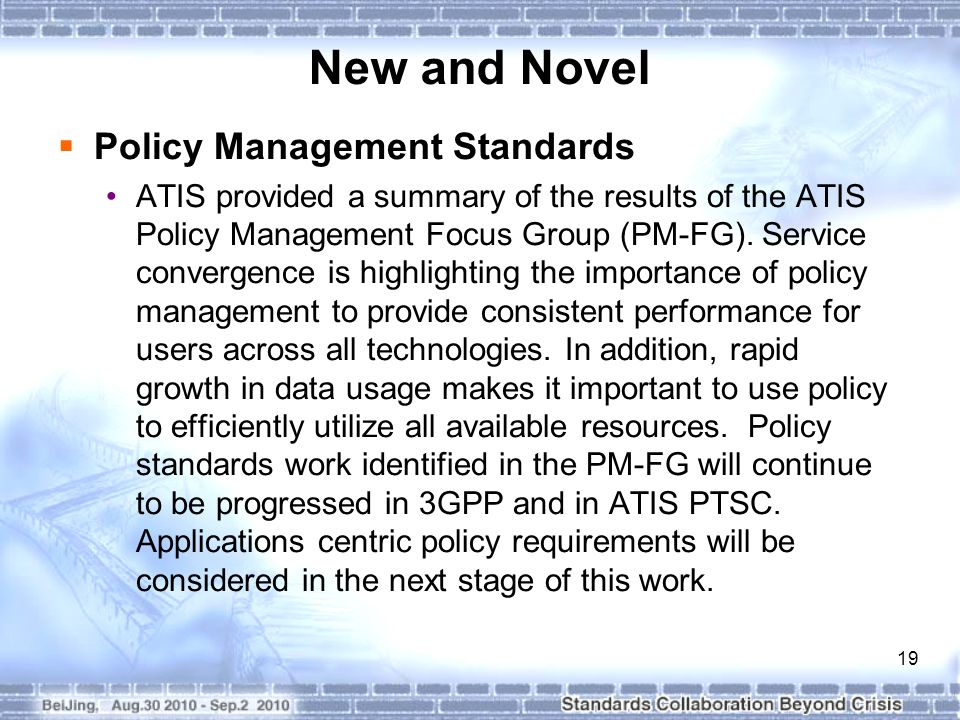 19 New and Novel  Policy Management Standards ATIS provided a summary of the results of the ATIS Policy Management Focus Group (PM-FG).