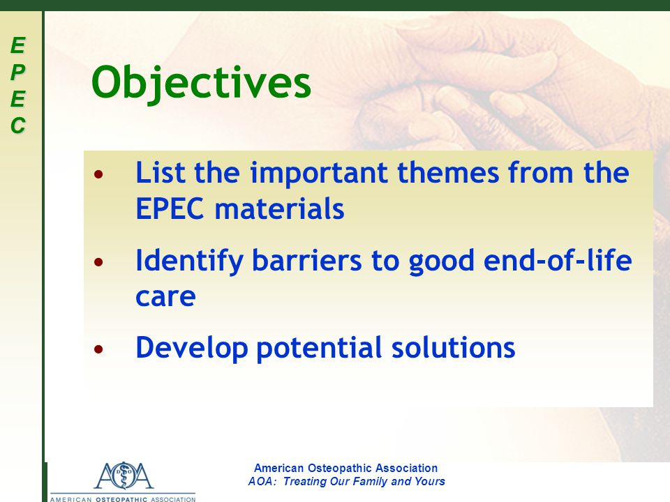 EPECEPECEPECEPEC American Osteopathic Association AOA: Treating Our Family and Yours Physicians' personal support needs...