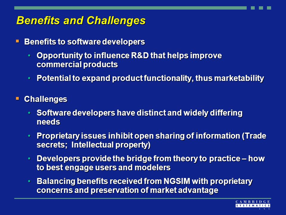 Benefits and Challenges  Benefits to software developers Opportunity to influence R&D that helps improve commercial productsOpportunity to influence