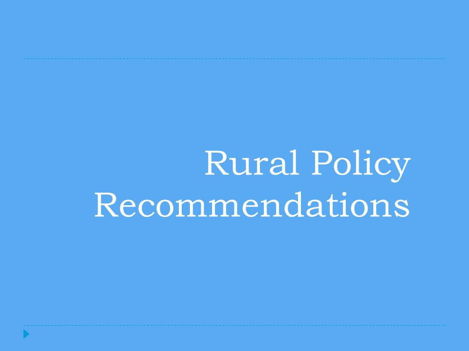 Rural Policy Recommendations