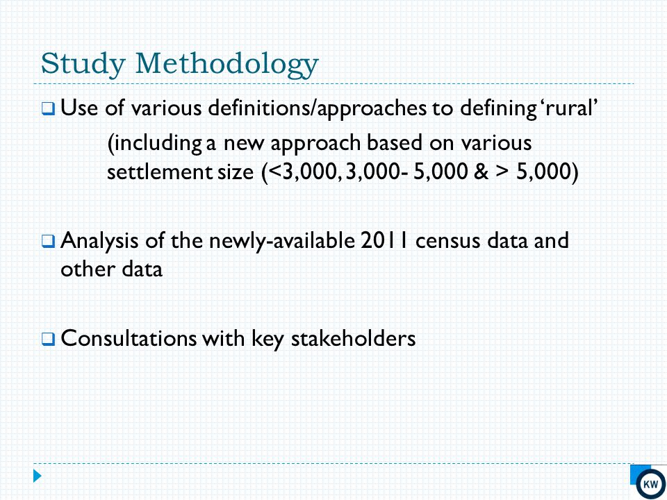 Study Methodology  Use of various definitions/approaches to defining 'rural' (including a new approach based on various settlement size ( 5,000)  An