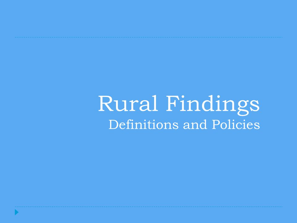 Rural Findings Definitions and Policies
