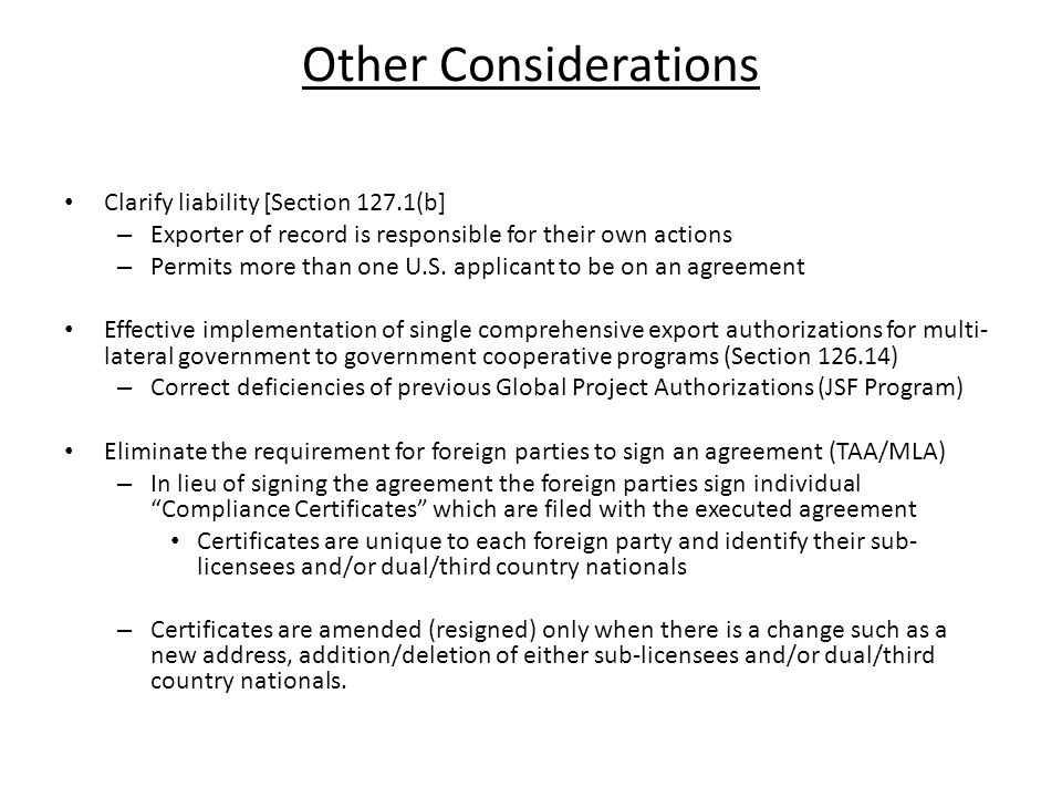 Other Considerations Clarify liability [Section 127.1(b] – Exporter of record is responsible for their own actions – Permits more than one U.S.