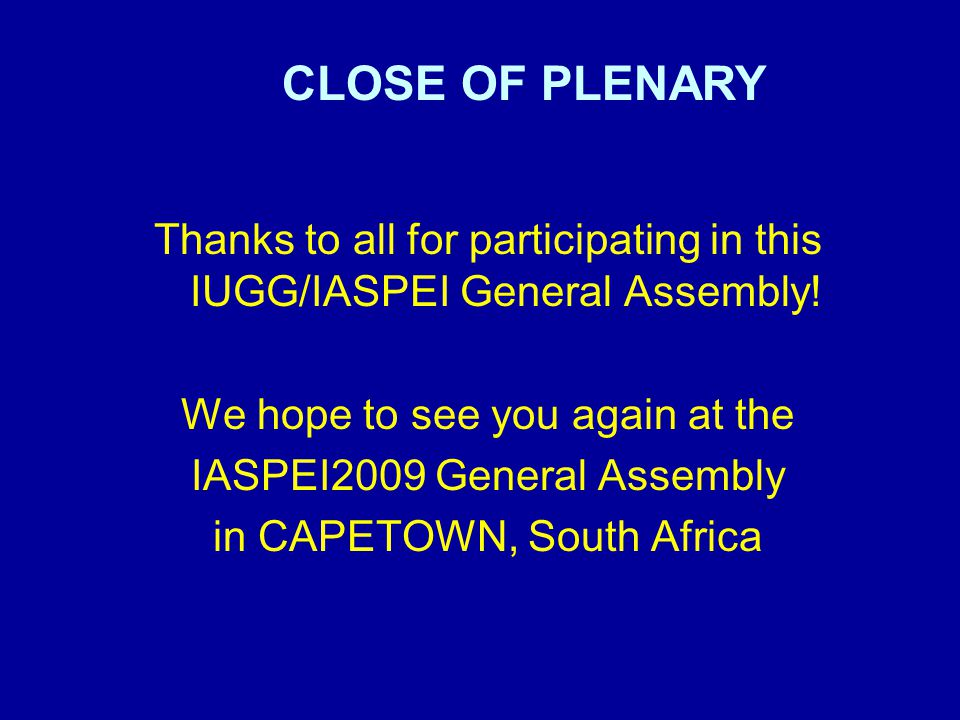Thanks to all for participating in this IUGG/IASPEI General Assembly.