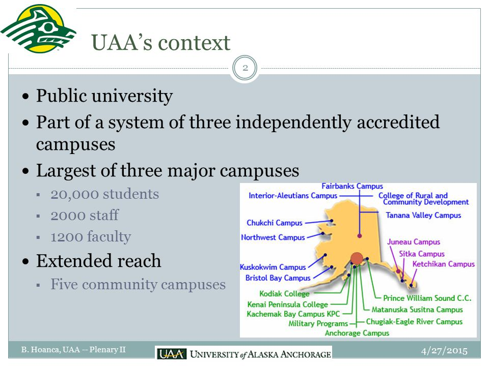 UAA's context Public university Part of a system of three independently accredited campuses Largest of three major campuses  20,000 students  2000 s