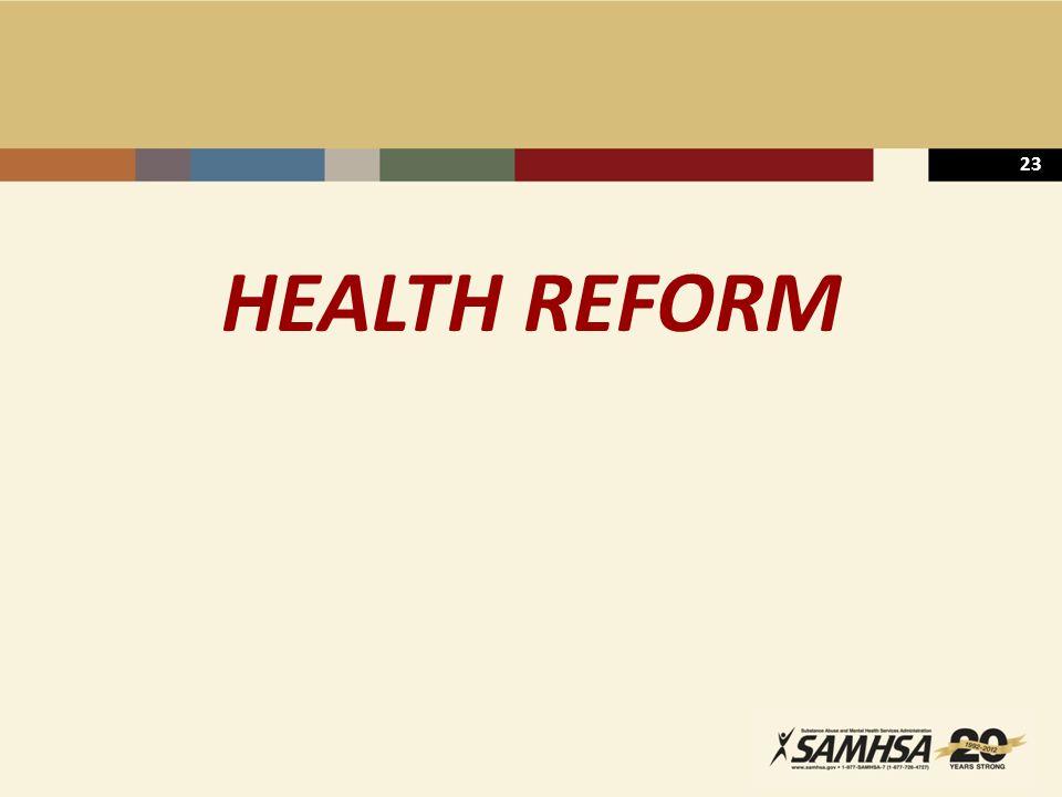 23 HEALTH REFORM