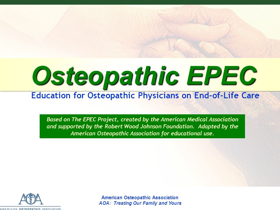 EPECEPECEPECEPEC American Osteopathic Association AOA: Treating Our Family and Yours Osteopathic EPEC Osteopathic EPEC Education for Osteopathic Physi