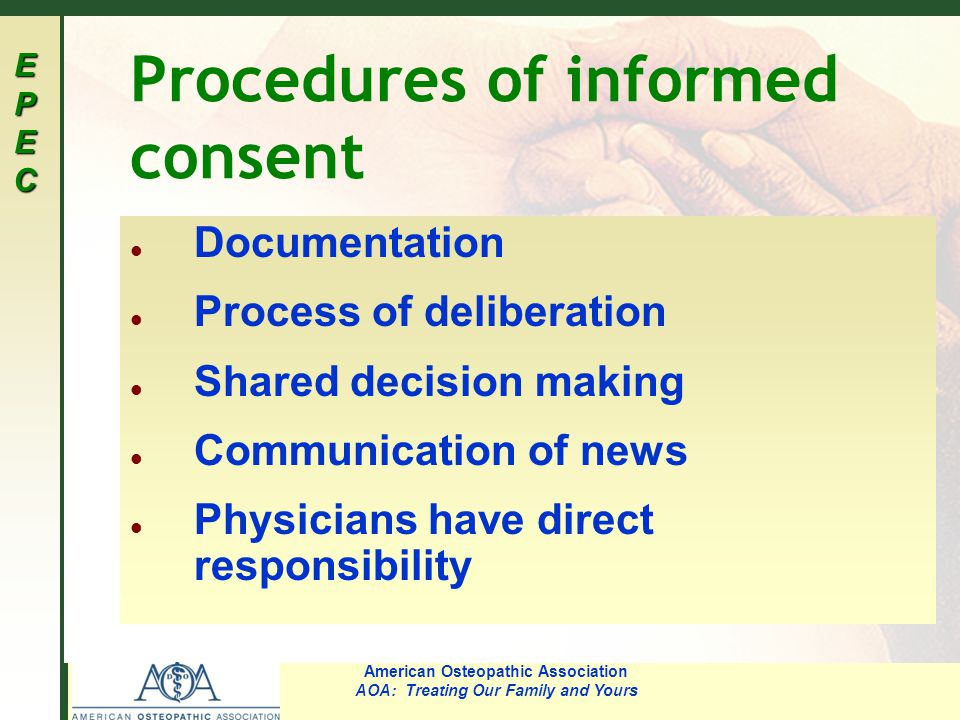 EPECEPECEPECEPEC American Osteopathic Association AOA: Treating Our Family and Yours Procedures of informed consent l Documentation l Process of delib