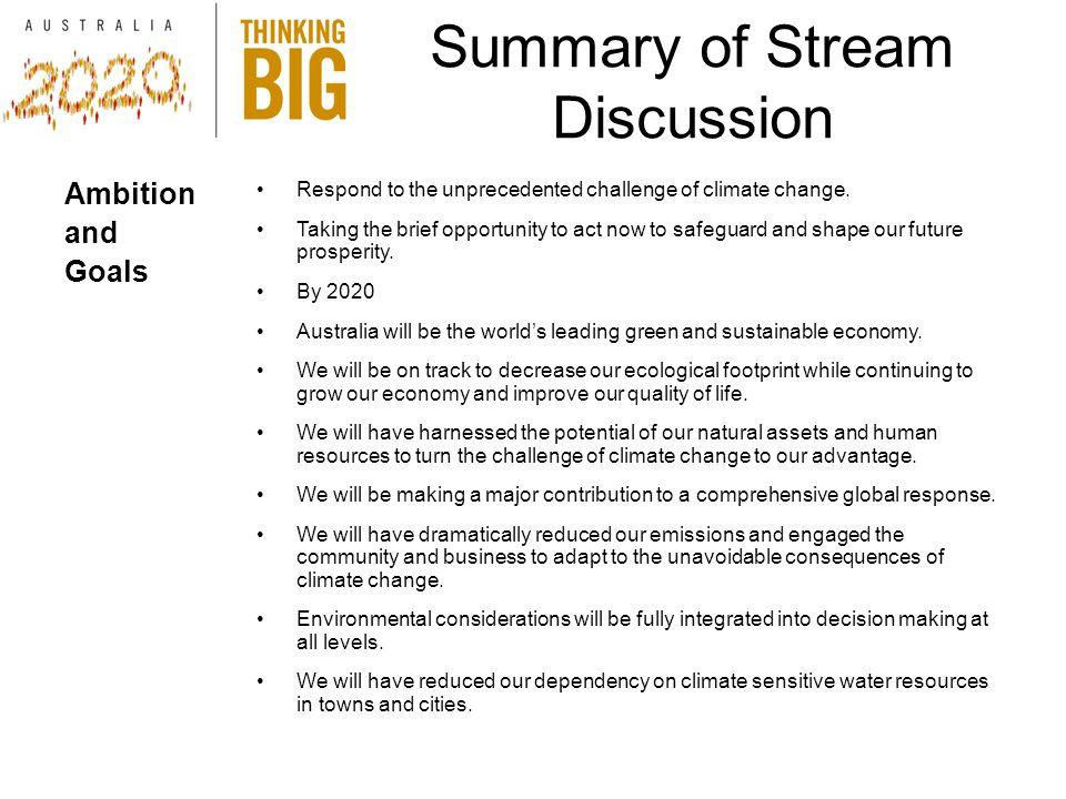 Summary of Stream Discussion Ambition and Goals Respond to the unprecedented challenge of climate change.